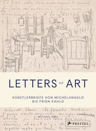 Michael  Bird - Letters of Art: Künstlerbriefe von Michelangelo bis Frida Kahlo