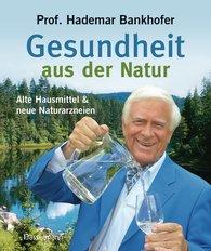 Prof. Hademar  Bankhofer - Gesundheit aus der Natur