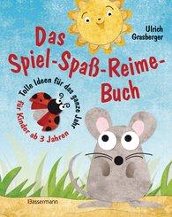Ulrich  Grasberger - Das Spiel-Spaß-Reime-Buch