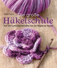 Heidi  Fuchs, Maria  Natter - The School of Crochet