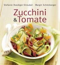 Stefanie  Roediger-Streubel, Margit  Schönberger - Zucchini und Tomate