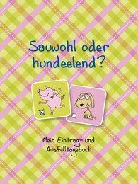 Christiane  Schlüter - Sauwohl oder hundeelend?