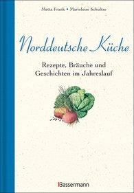 Marieluise  Schultze, Metta  Frank - Norddeutsche Küche
