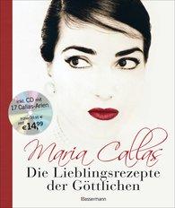 Bruno  Tosi - Maria Callas - Die Lieblingsrezepte der Göttlichen
