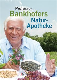 Prof. Hademar  Bankhofer - Professor Bankhofers Natur-Apotheke