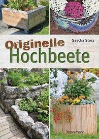 Sascha  Storz - Originelle Hochbeete