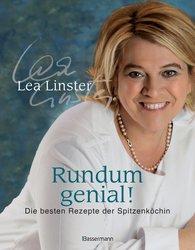 Léa  Linster - Rundum genial! Das Kochbuch mit noch mehr Rezepten der Sterneköchin und Moderatorin der Küchenschlacht im ZDF