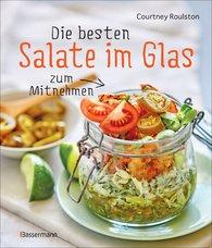 Courtney  Roulston - Die besten Salate im Glas zum Mitnehmen
