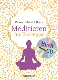Dr. med. Heinrich  Klaus - Meditieren für Einsteiger + Meditations-CD