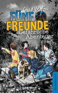 Enid  Blyton - Fünf Freunde - Gefährliche Abenteuer - DB 05