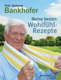 Hademar  Bankhofer - Meine besten Wohlfühl-Rezepte