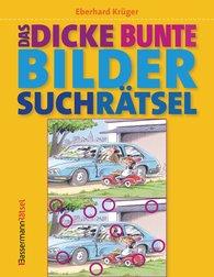 Eberhard  Krüger - Das dicke bunte Bildersuchrätsel (Finde den Fehler)