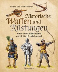 Liliane und Fred  Funcken - Historische Waffen und Rüstungen