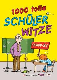 Ulrich  Grasberger  (Hrsg.) - 1.000 tolle Schülerwitze