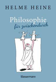 Helme  Heine - Philosophie für zwischendurch