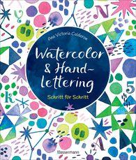 Ana Victoria Calderón - Watercolor & Handlettering. Motive aus der Tier- und Pflanzenwelt mit einfachen Schriften kombinieren