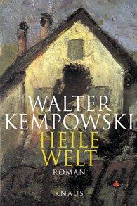 Walter  Kempowski - Heile Welt