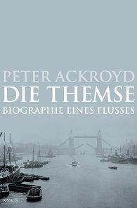 Peter  Ackroyd - Die Themse