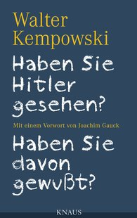 Walter  Kempowski - Did You See Hitler? Did You Know About It?