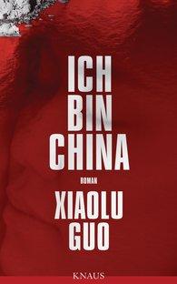 Xiaolu  Guo - Ich bin China