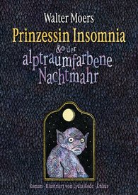 Walter  Moers - Princess Insomnia and the Nightmare-Coloured Nightmare