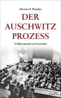 Devin O.  Pendas - Der Auschwitz-Prozess