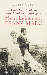"""Maria  Marc, Brigitte  Roßbeck  (Editor) - """"Sometimes My Heart is About to Burst"""""""