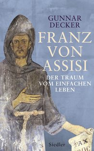 Gunnar  Decker - Francis of Assisi