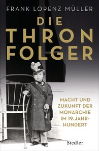 Frank Lorenz  Müller - Die Thronfolger