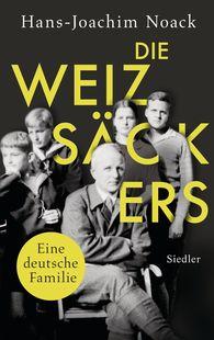 Hans-Joachim  Noack - The Weizsäckers.  - A German Family