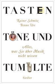 Rainer  Schmitz, Benno  Ure - Tasten, Töne und Tumulte