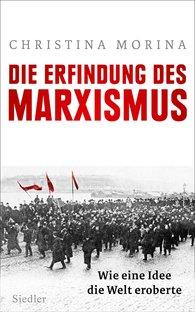 Christina  Morina - The Invention of Marxism
