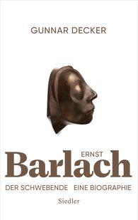 Gunnar  Decker - Ernst Barlach - Der Schwebende