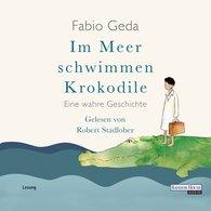 Fabio  Geda - Im Meer schwimmen Krokodile