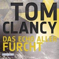 Tom  Clancy - Das Echo aller Furcht