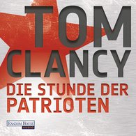 Tom  Clancy - Die Stunde der Patrioten