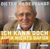 Dieter  Hildebrandt - Ich kann doch auch nichts dafür