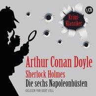 Arthur Conan  Doyle - Die sechs Napoleonbüsten