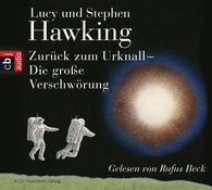 Lucy  Hawking, Stephen  Hawking - Zurück zum Urknall. Die große Verschwörung