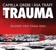 Camilla  Grebe, Åsa  Träff - Das Trauma