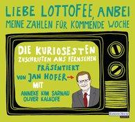 """Jan  Hofer, Peter von Kempten - """"Liebe Lottofee, anbei meine Zahlen für kommende Woche"""""""