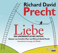 Richard David  Precht - Liebe. Ein unordentliches Gefühl