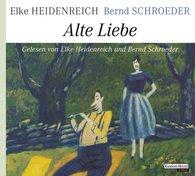 Elke  Heidenreich, Bernd  Schroeder - Alte Liebe
