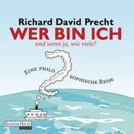 Richard David  Precht - Wer bin ich - und wenn ja wie viele?