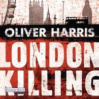 Oliver  Harris - London Killing