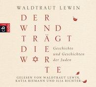 Waldtraut  Lewin - Der Wind trägt die Worte - Geschichte und Geschichten der Juden
