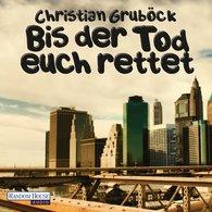 Christian  Gruböck - Bis der Tod euch rettet