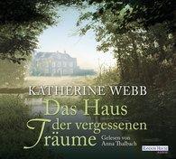 Katherine  Webb - Das Haus der vergessenen Träume