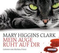 Mary  Higgins Clark - Mein Auge ruht auf dir