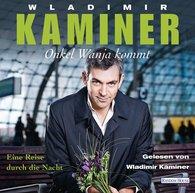 Wladimir  Kaminer - Onkel Wanja kommt